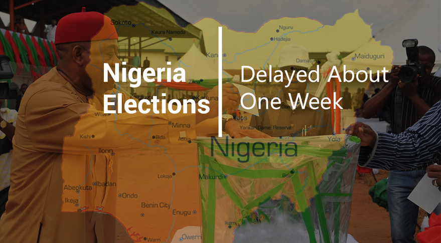 Elections in Nigeria Delayed About One Week