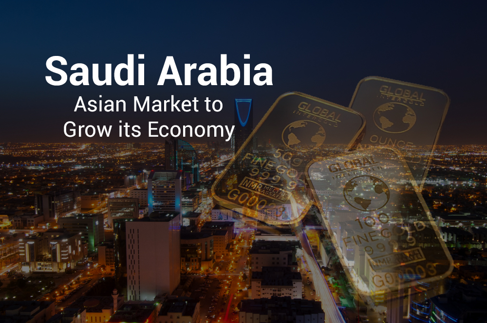 Saudi Arabia Focusing Asian Market to Grow its Economy