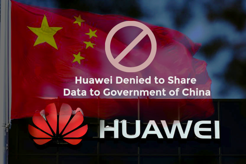 Huawei Denied to Share Data to Government of China