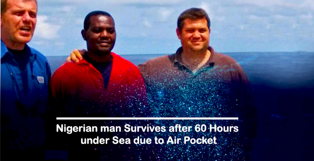 Nigerian man Survives after 60 Hours under Sea due to his stay at Air Pocket