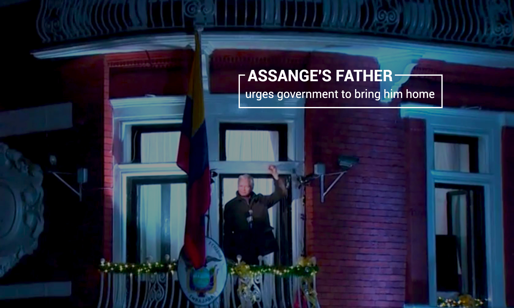 Father of Assange Emphasizes Govt. of Australia to Bring his Son Home