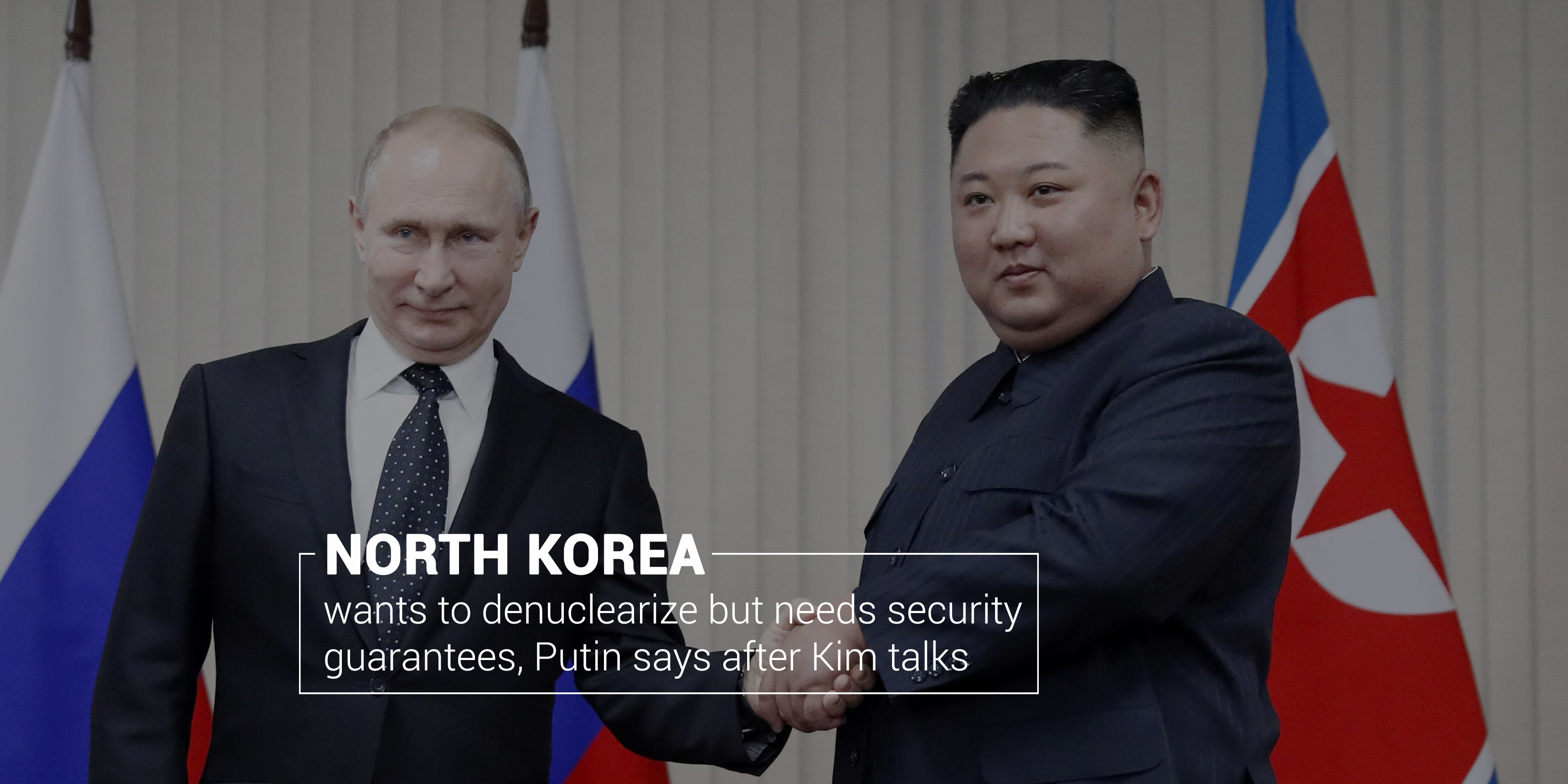 Its a wish of North Korea to denuclearize but wants Security Guarantee – Putin