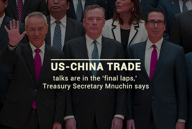 Trade Talks between China and the US are on Final Stage – Mnuchin