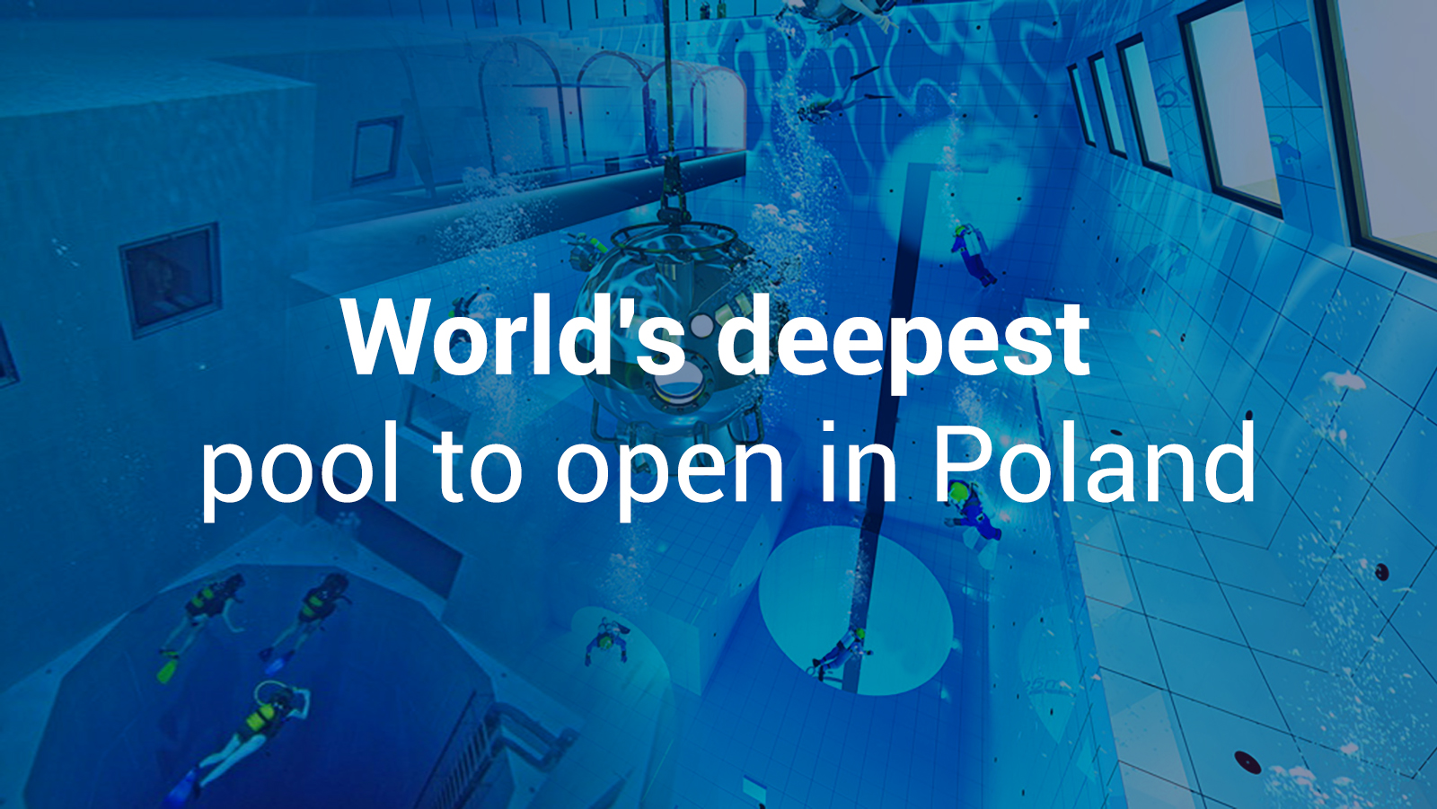 Poland is Opening the World's deepest pool