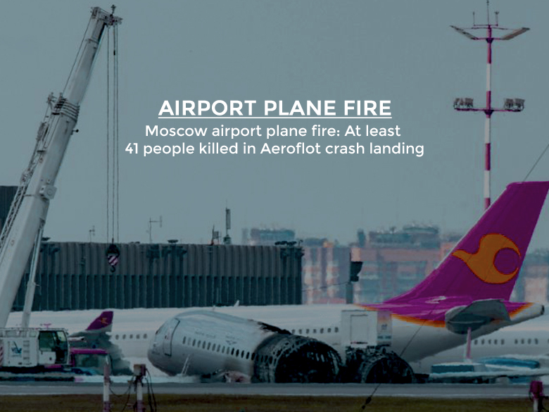41 Killed after Moscow Airport Plane Crash-landing