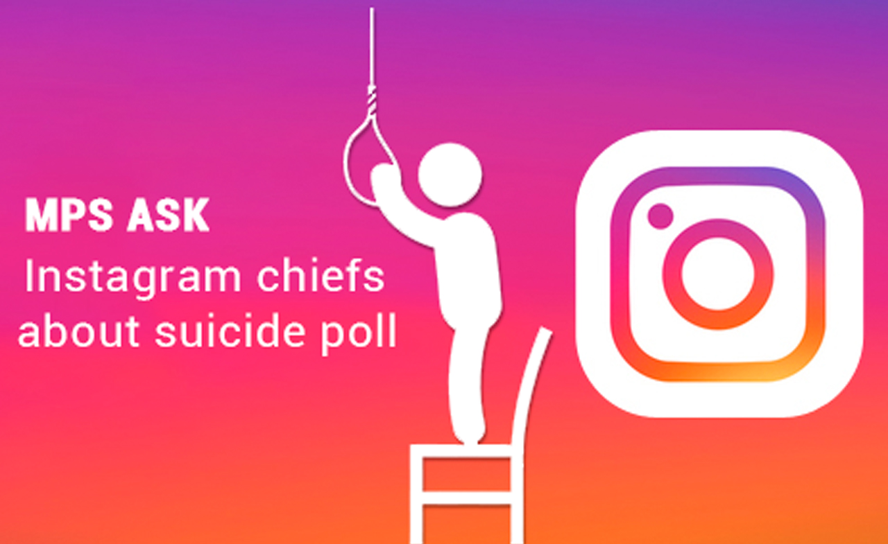 MPs ask the Chief of Instagram about Suicide Poll