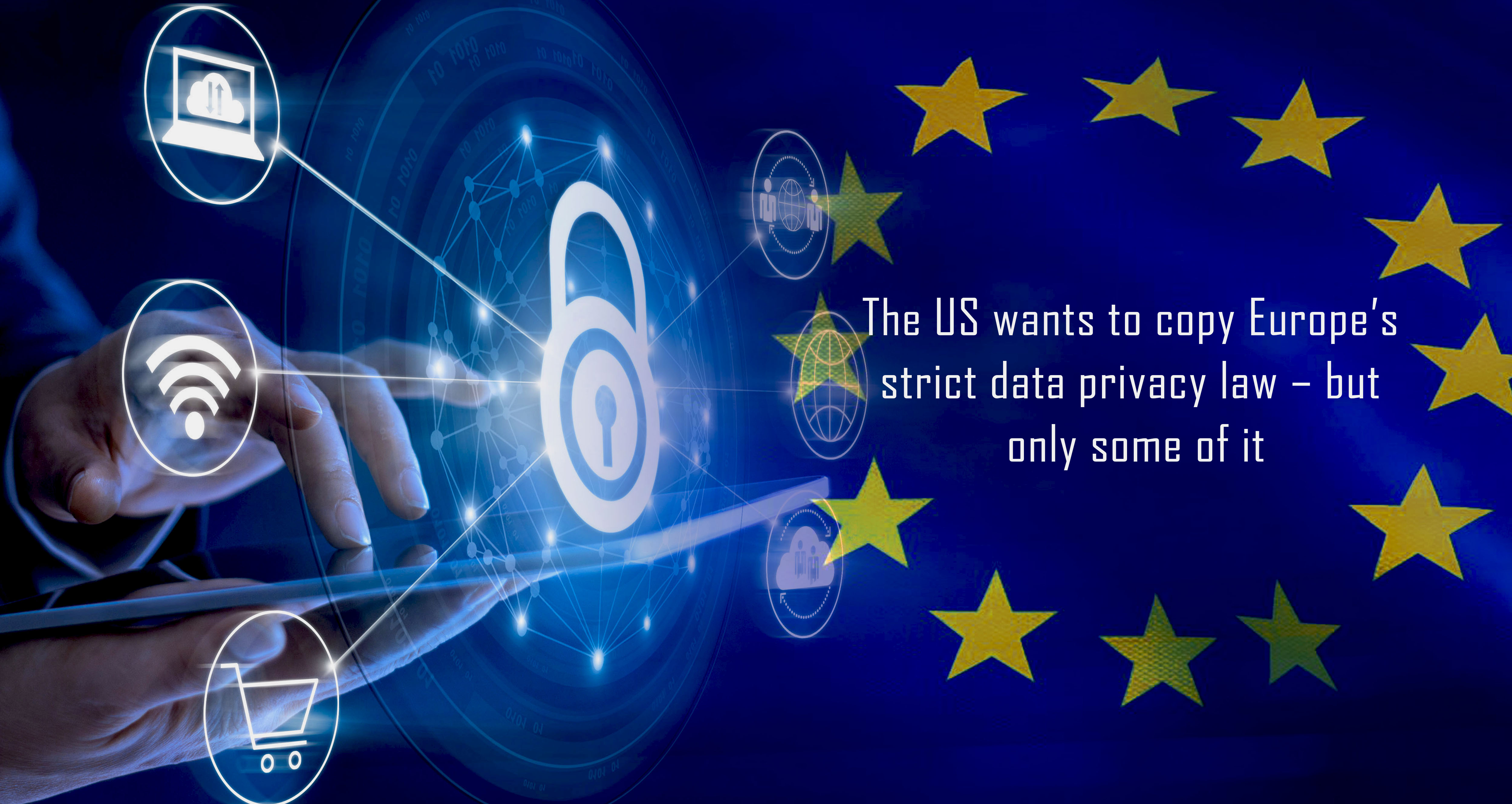 The United States Desires to Copy Europe Strict Data Privacy Law