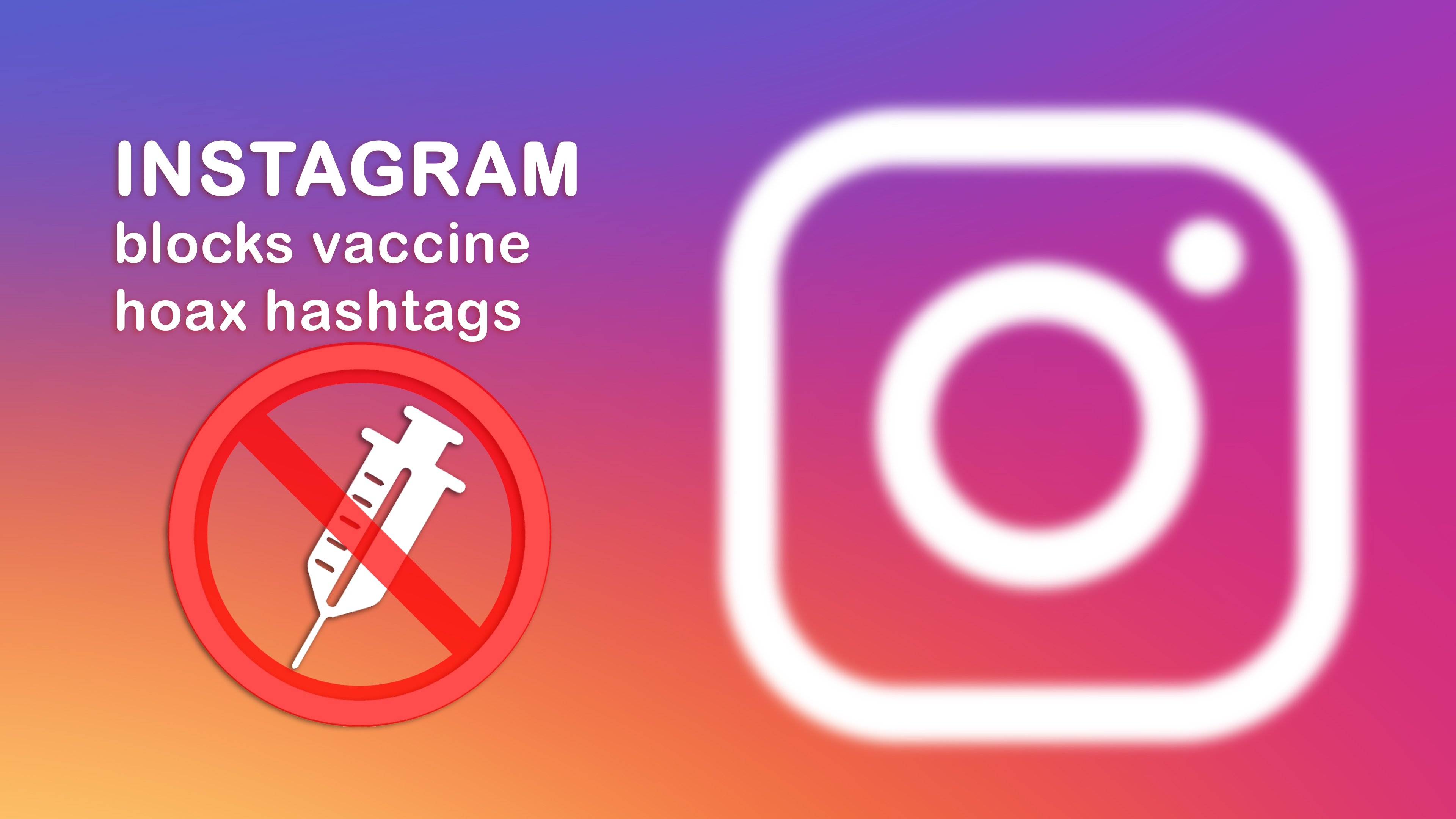 Vaccine Hoax Hashtags Blocked on Instagram