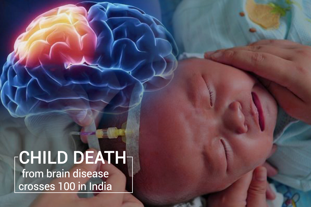 Over 100 Children died of Brain Disease in India
