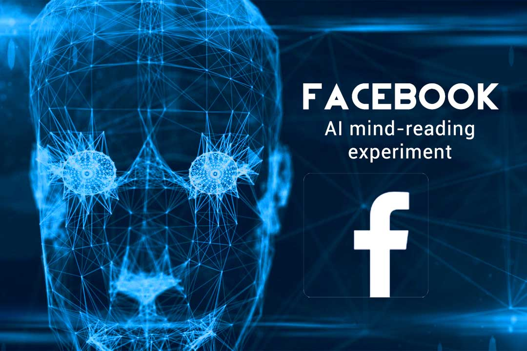 Facebook to Develop a Mind Reading Artificial Intelligence Device