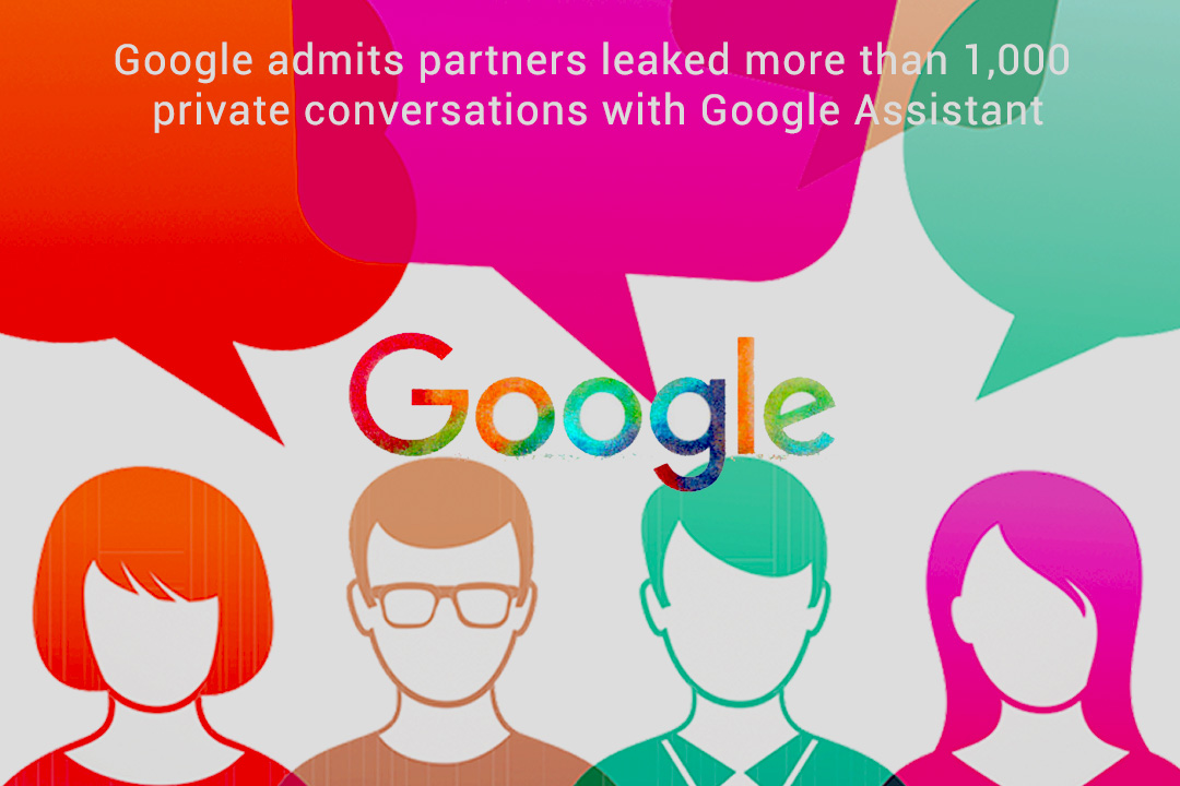Google Confesses that its Partners Leaked over 1000 Private Conversations with Google Assistant