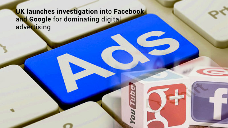 Google and Facebook are Under UK Investigation