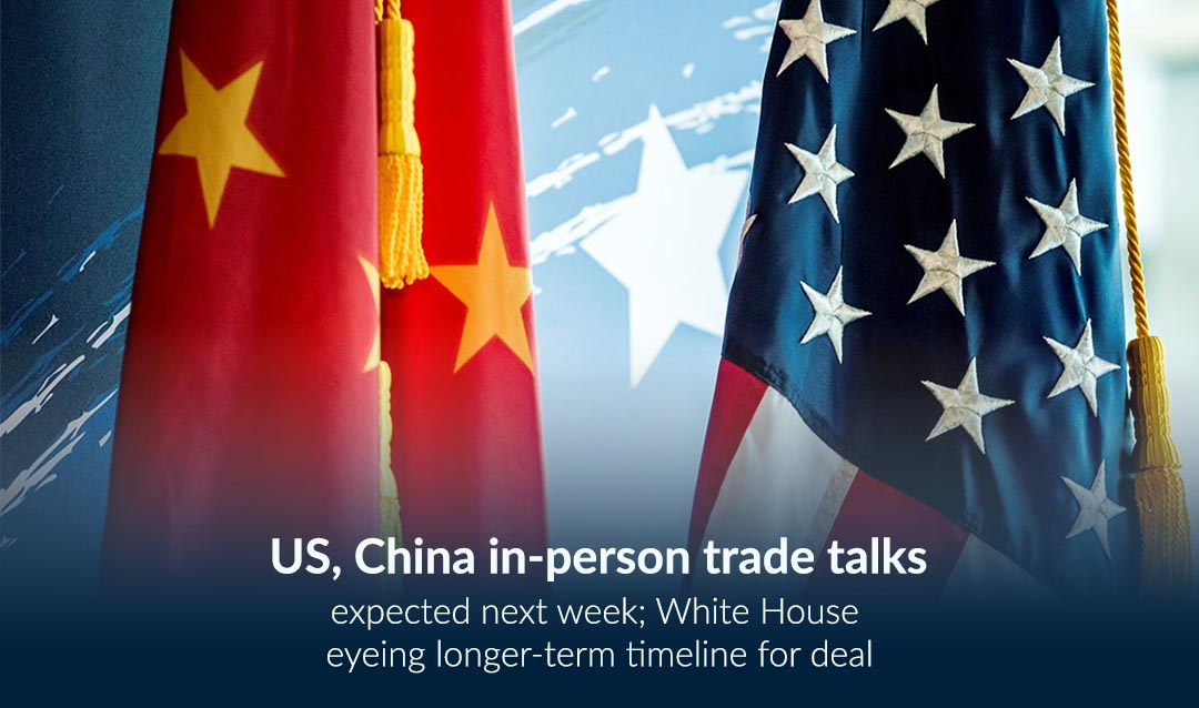 US-China in-person Trade Dialogs Expected upcoming Week