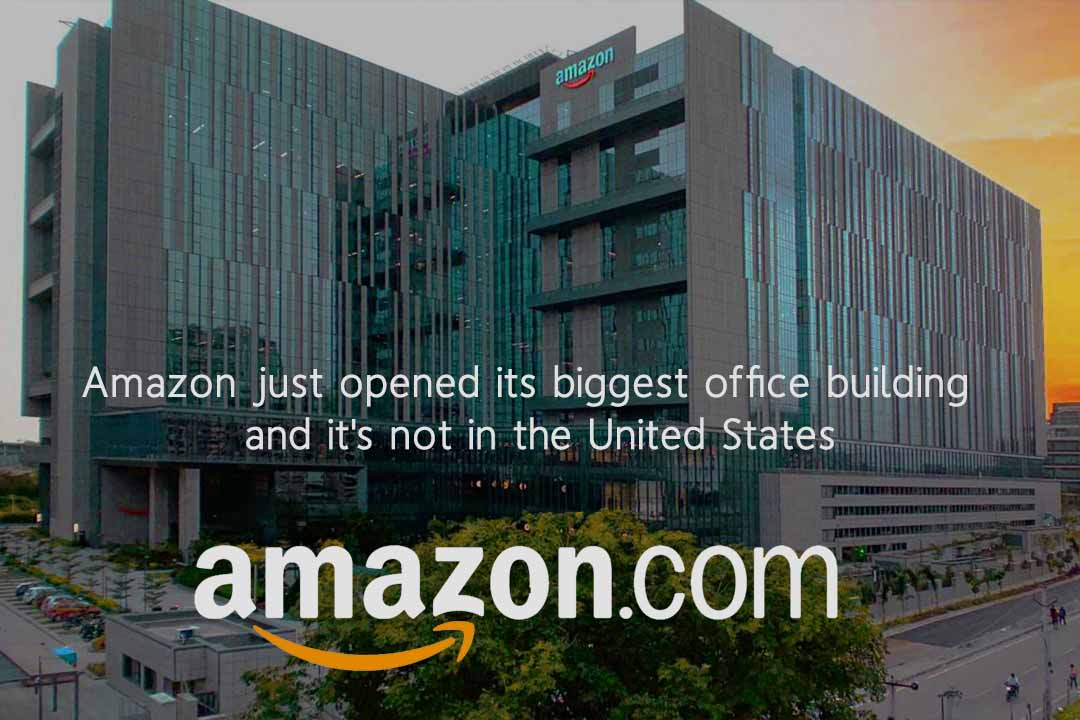 Amazon Launched its Worldwidely Biggest Office Building in India