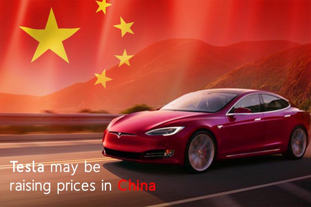 Tesla may increase Car Prices in China