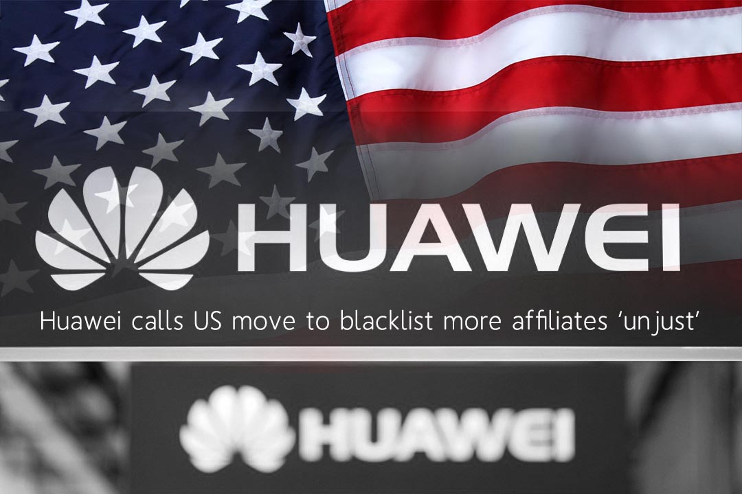 The US Step to put 46 more affiliates on Blacklist is Unjust – Huawei