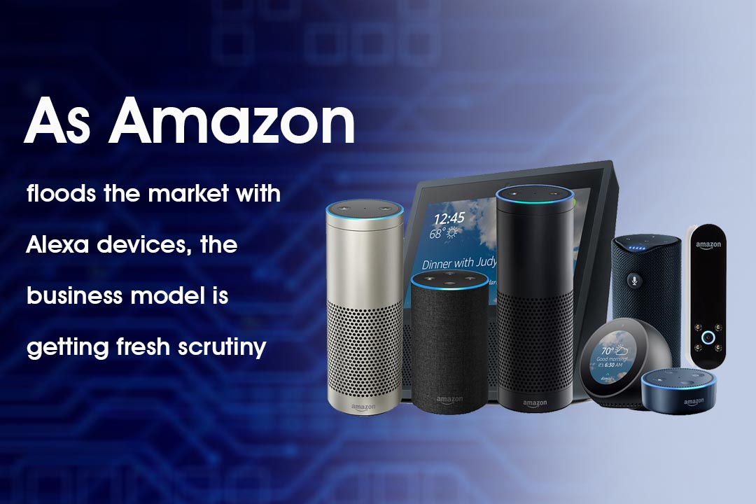 Amazon Flooding the tech market with Alexa Devices