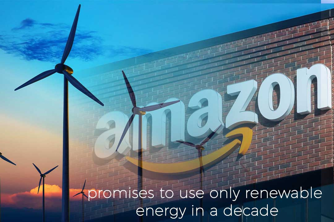 Amazon assured to use only renewable energy during next ten days