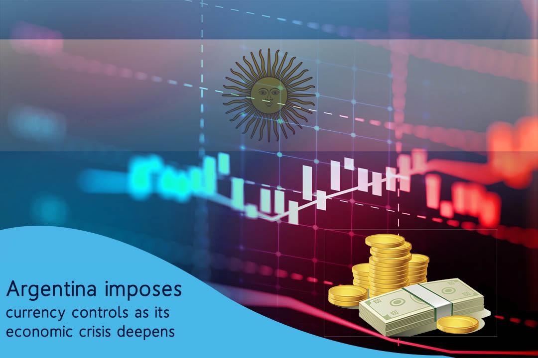 Argentina enforces currency controls after its economic crisis extends