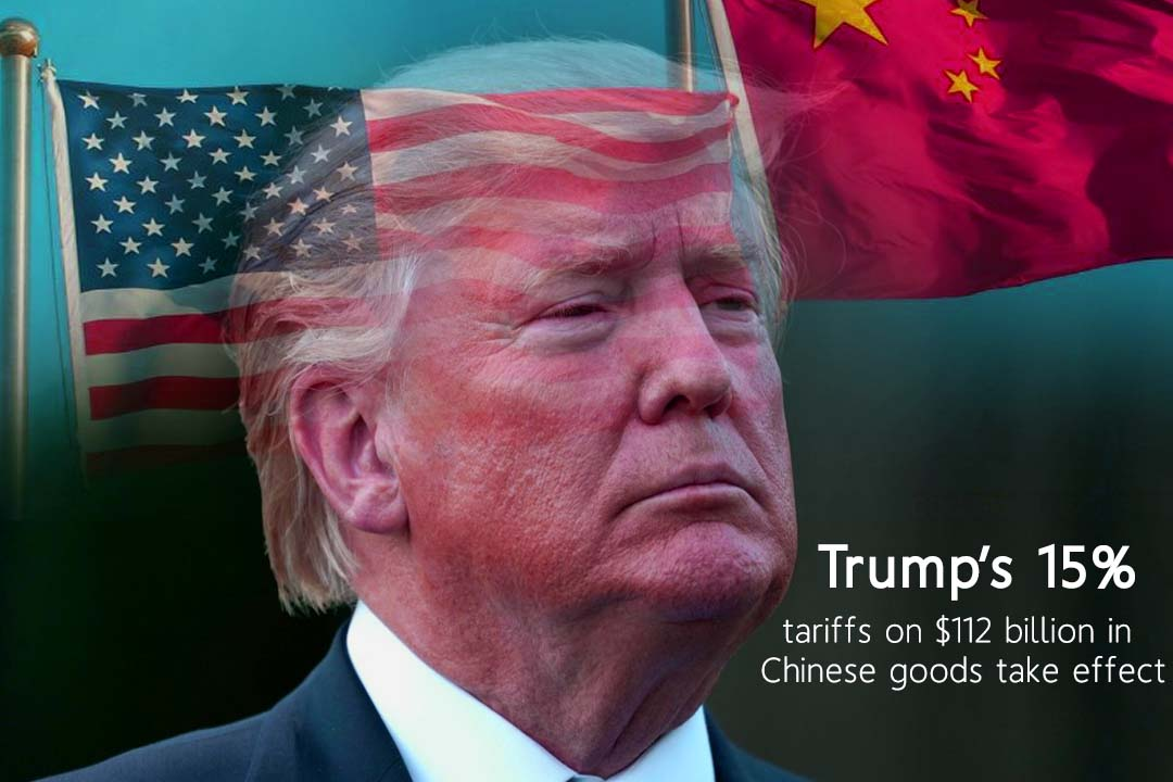 From Today 15% US Tariffs take effect on $112 billion of Chinese Goods