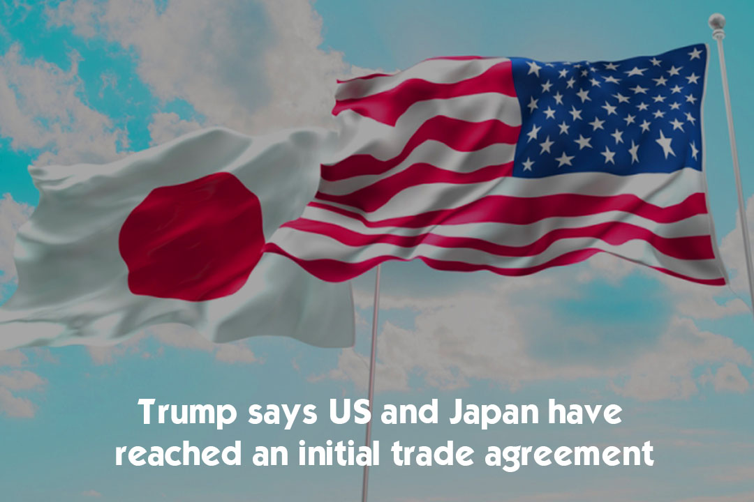 United States and Japan Reached an Initial Trade Agreement – Trump