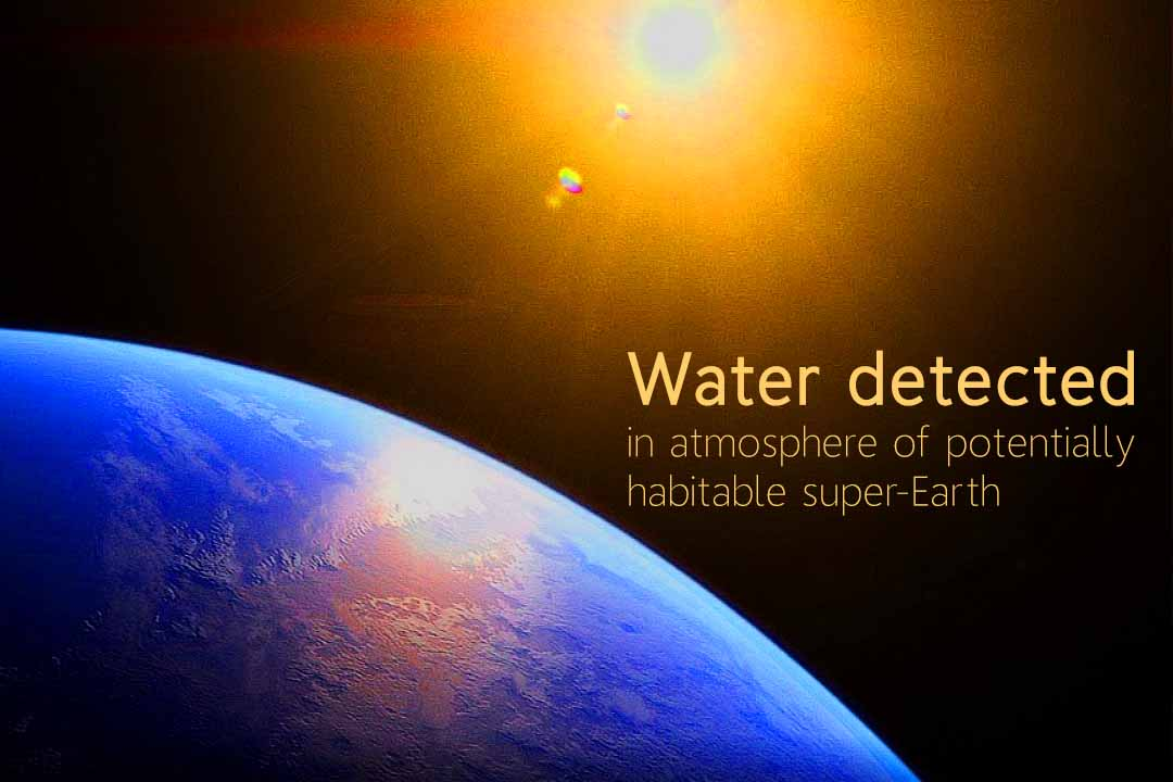 Water detected in atmosphere of Habitable Exoplanet K2-18b