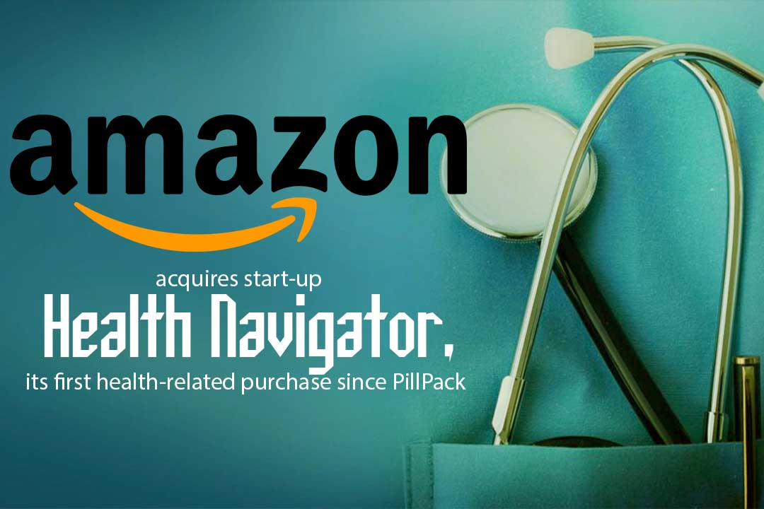 Amazon Purchases first health-related start-up 'Health Navigator'