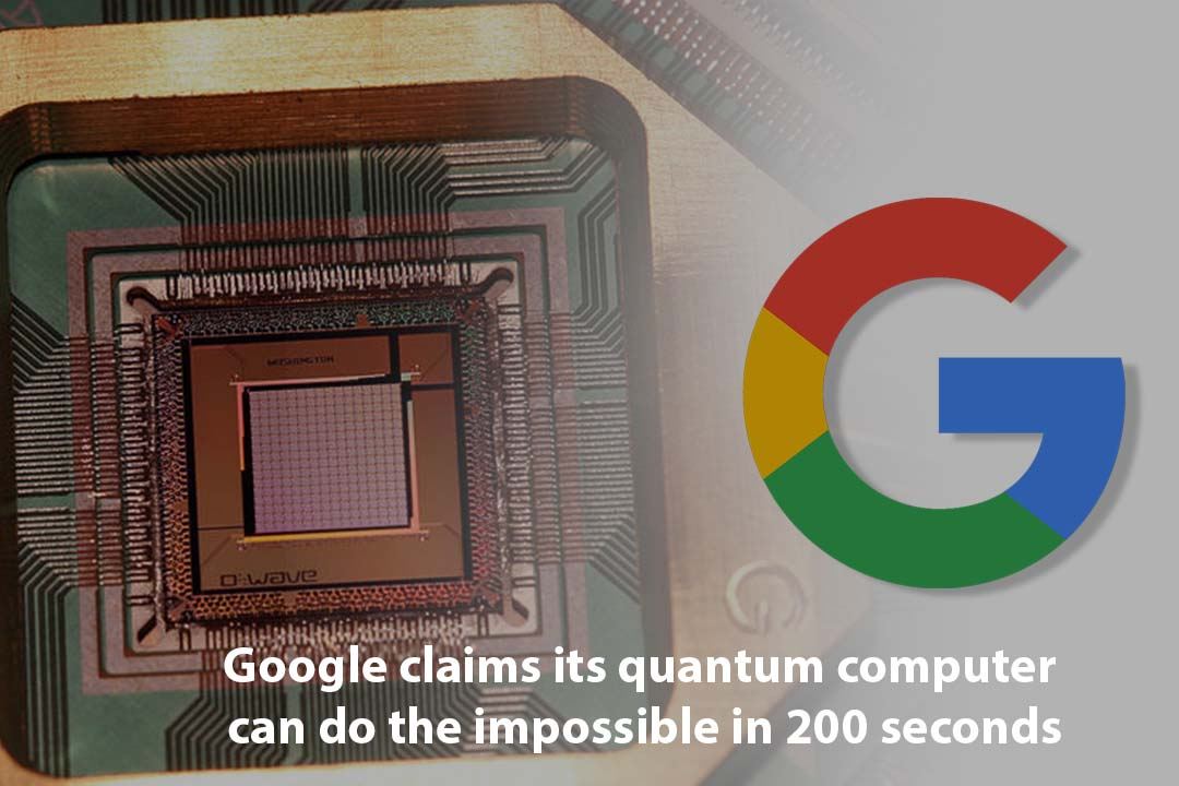 Google Quantum Computer needs only 200 seconds to solve hard issue
