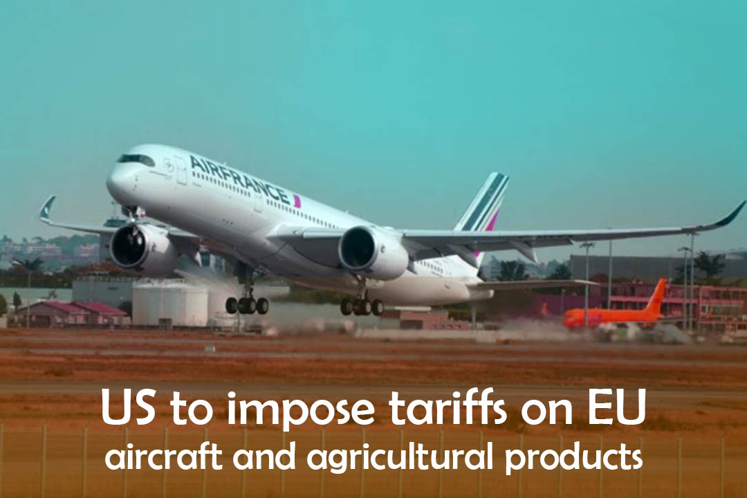 United States to Slap tariffs on EU agricultural products and aircraft