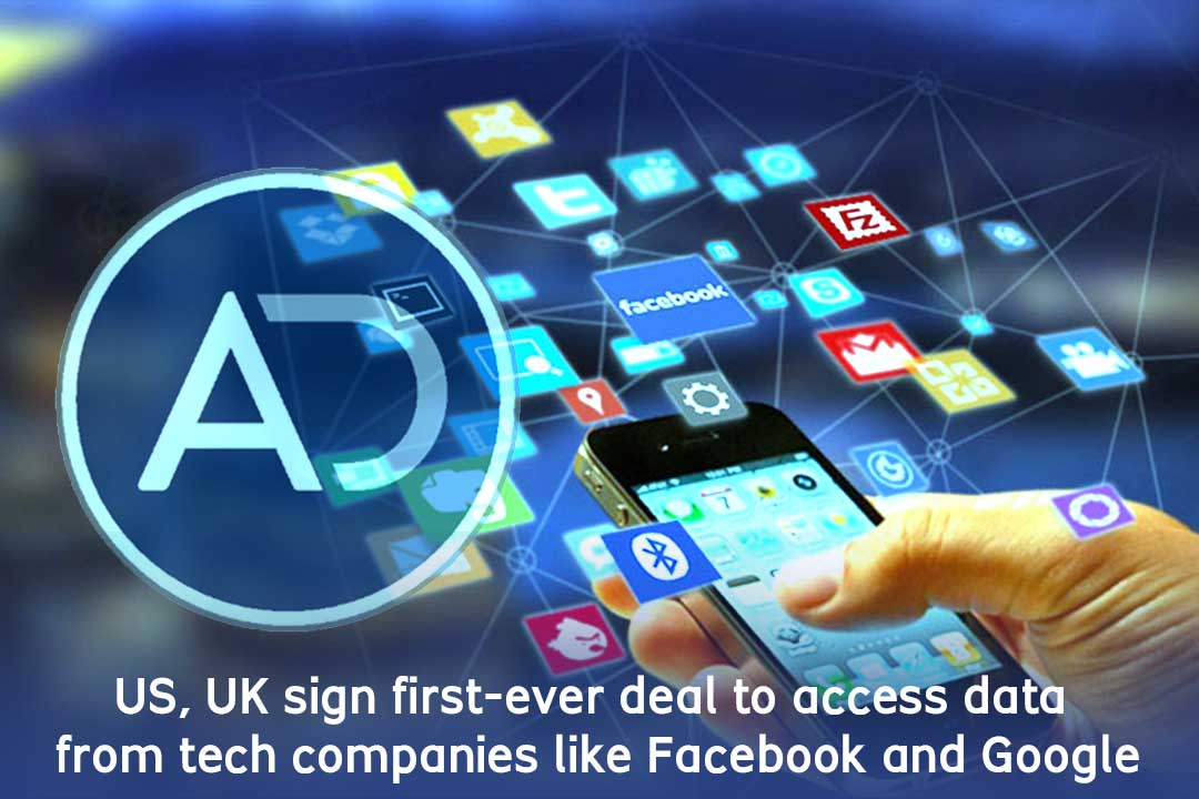 UK, US sign a deal to take data from tech firms like Google and Facebook