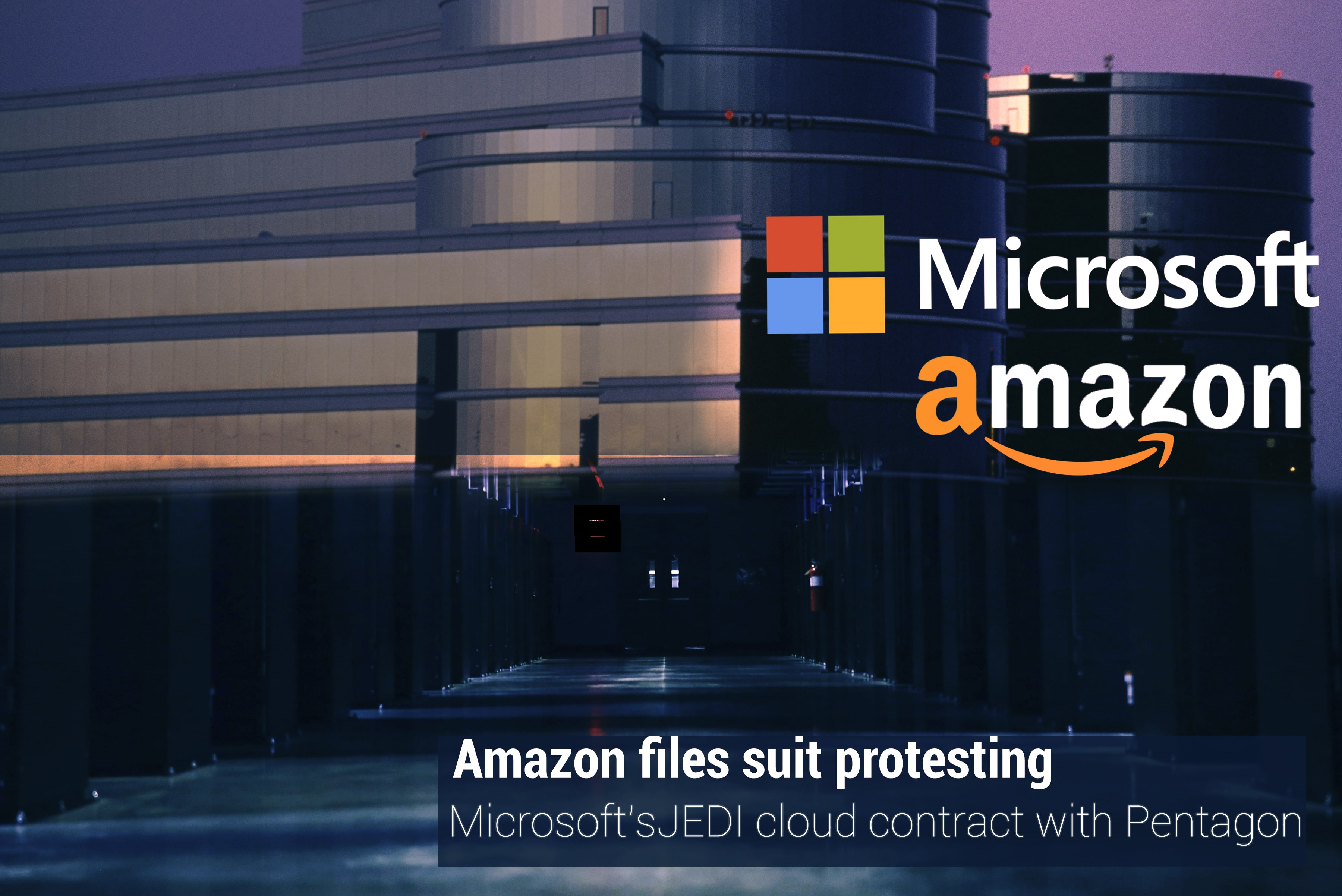 Amazon files lawsuit against JEDI cloud Contract of Microsoft with Pentagon