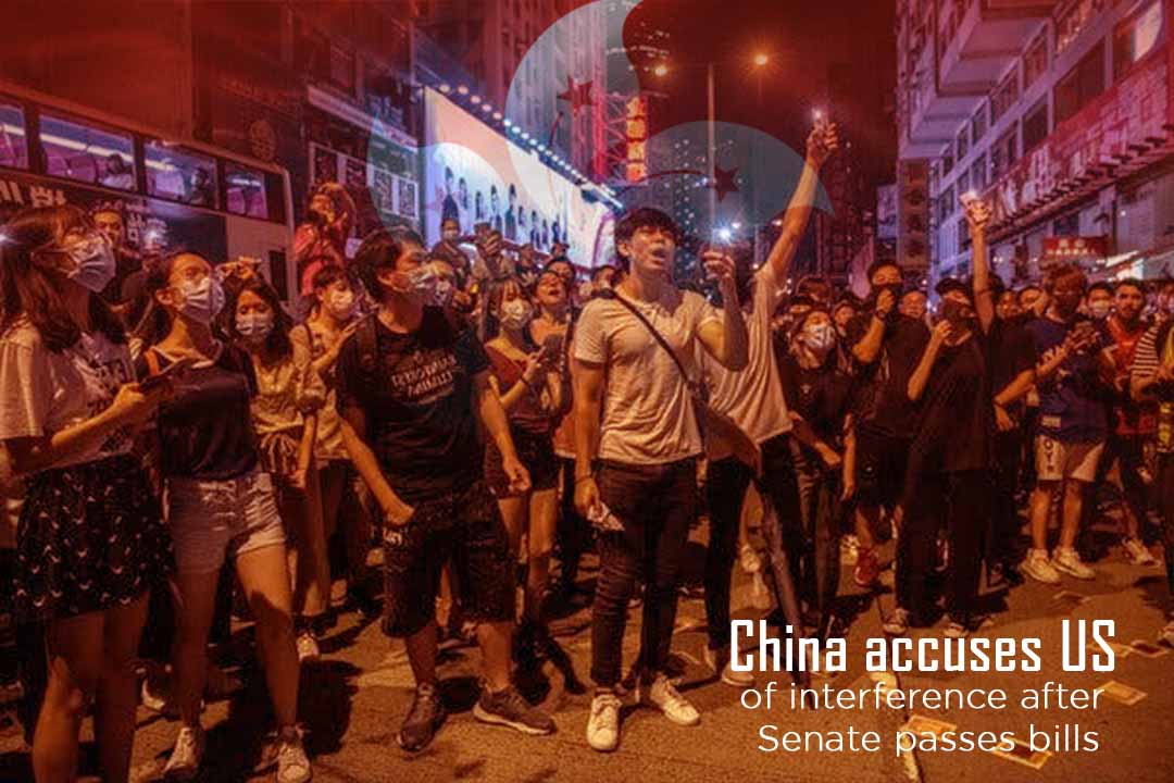 China accused US of Interference due to Senate passed bill backing HK protestors