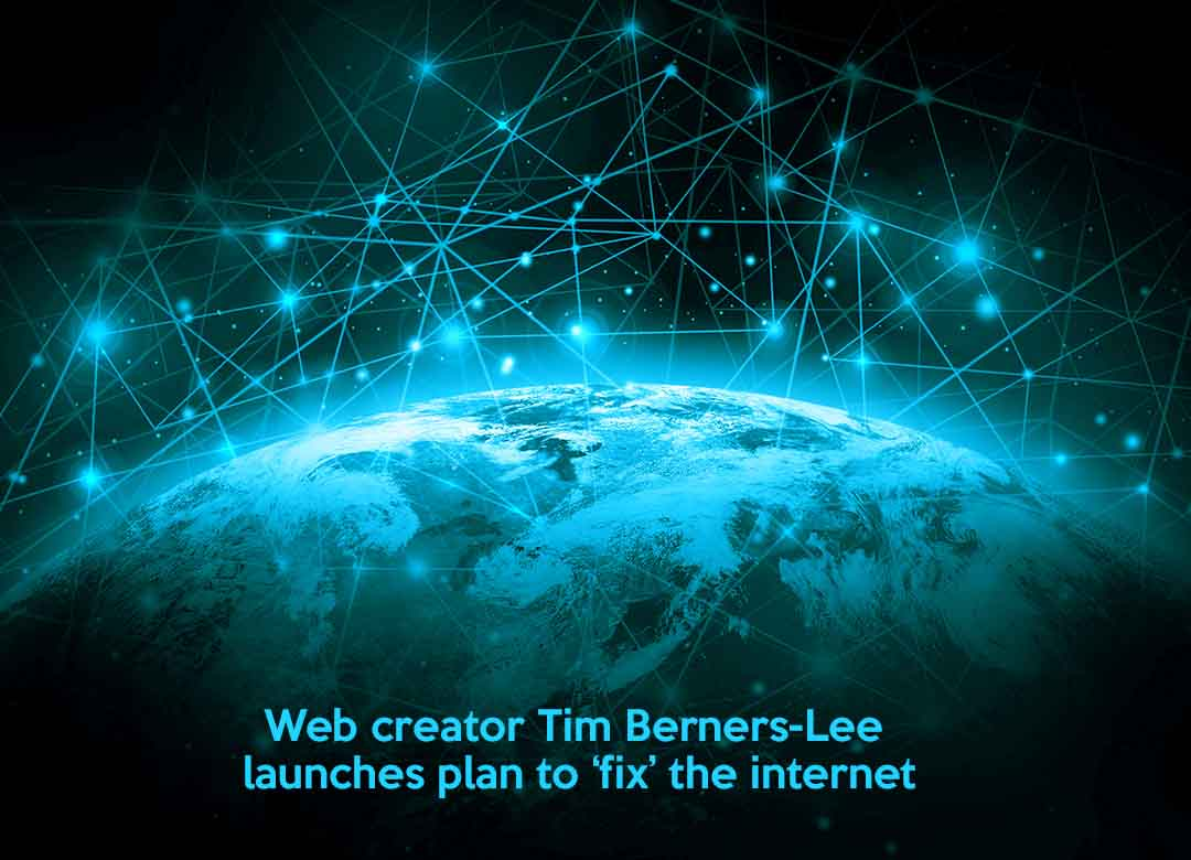Tim Berners-Lee, a web creator unveil plan to fix the Internet