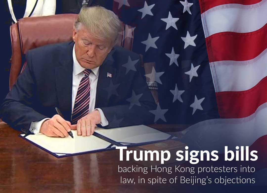 Trump signs bills backing Hong Kong Protests despite Beijing's Protest