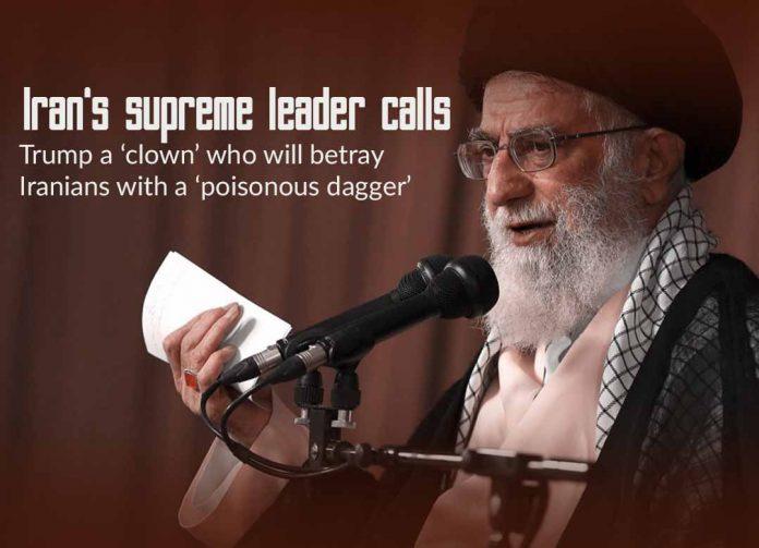 Khamenei calls Trump a 'clown' who will betray Iranians with a dagger