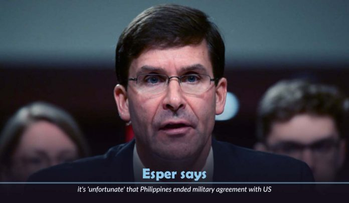 Disappointed after Philippines terminate the military pact with US - Esper