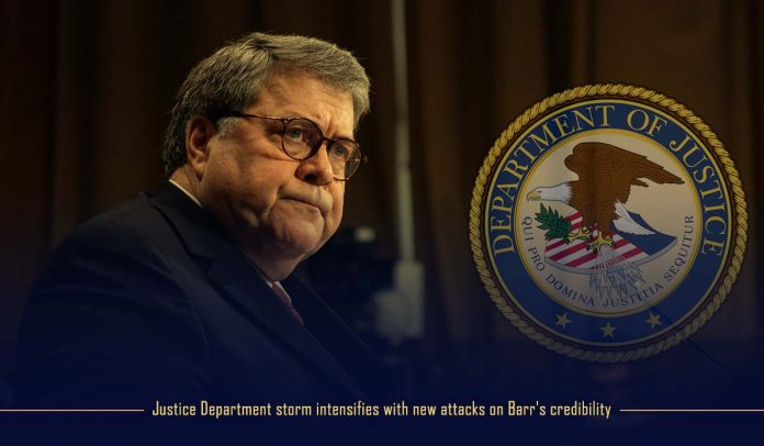 The storm of DOJ strengthens with recent attacks on Barr's credibility