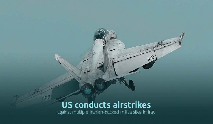 US carried out airstrikes against Iranian-backed militia camps in Iraq