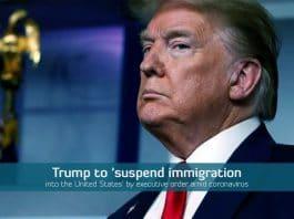 Trump temporarily suspend Immigration into U.S. amid COVID-19